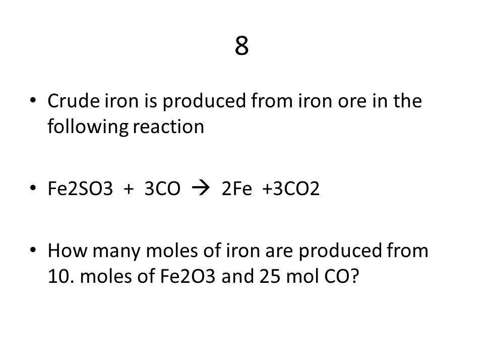 8 Crude iron is produced from iron ore in the following reaction