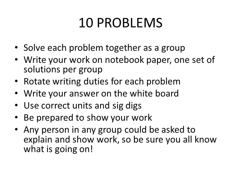 10 PROBLEMS Solve each problem together as a group