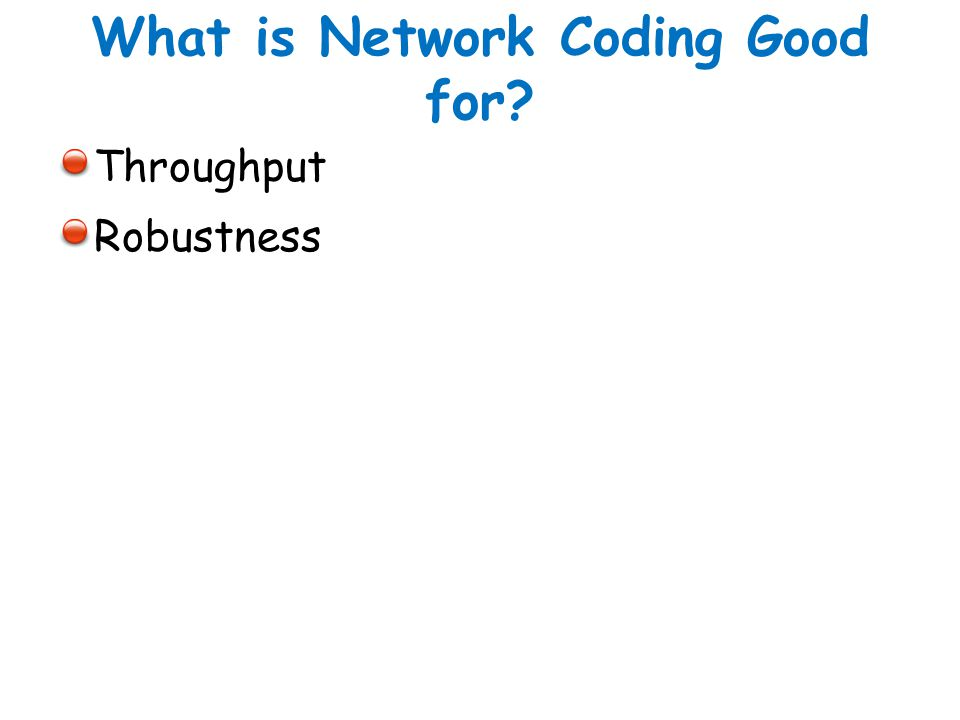 What is Network Coding Good for