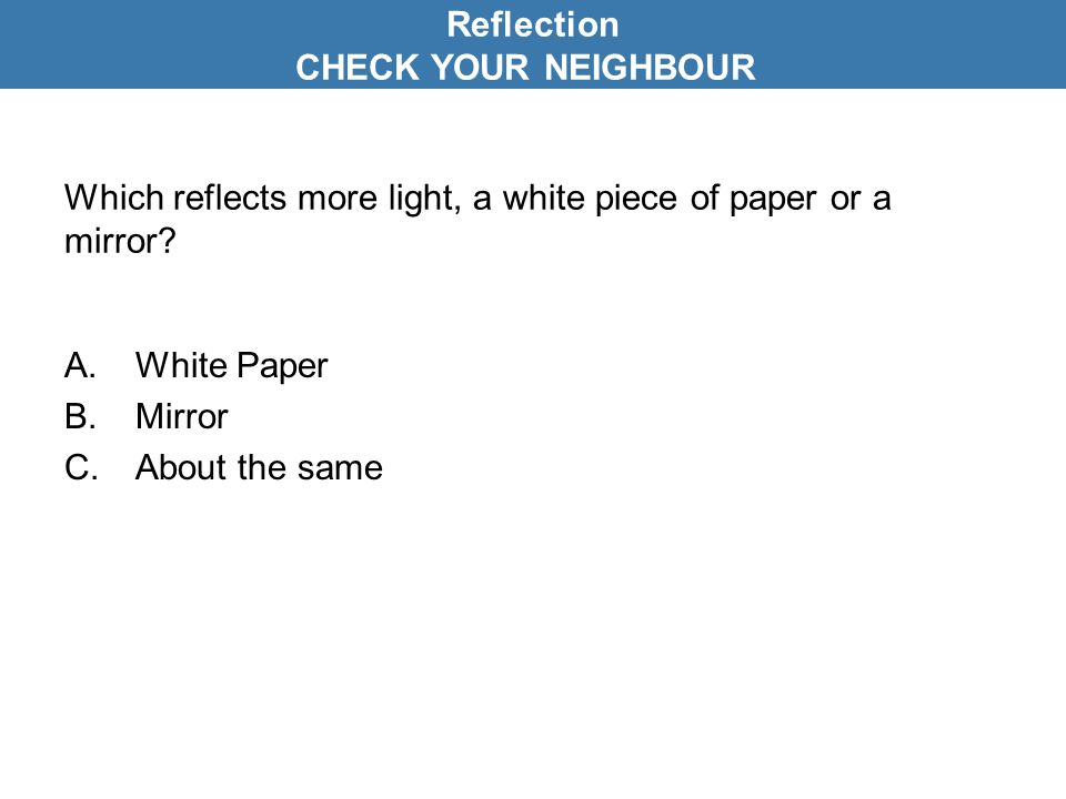 Which reflects more light, a white piece of paper or a mirror