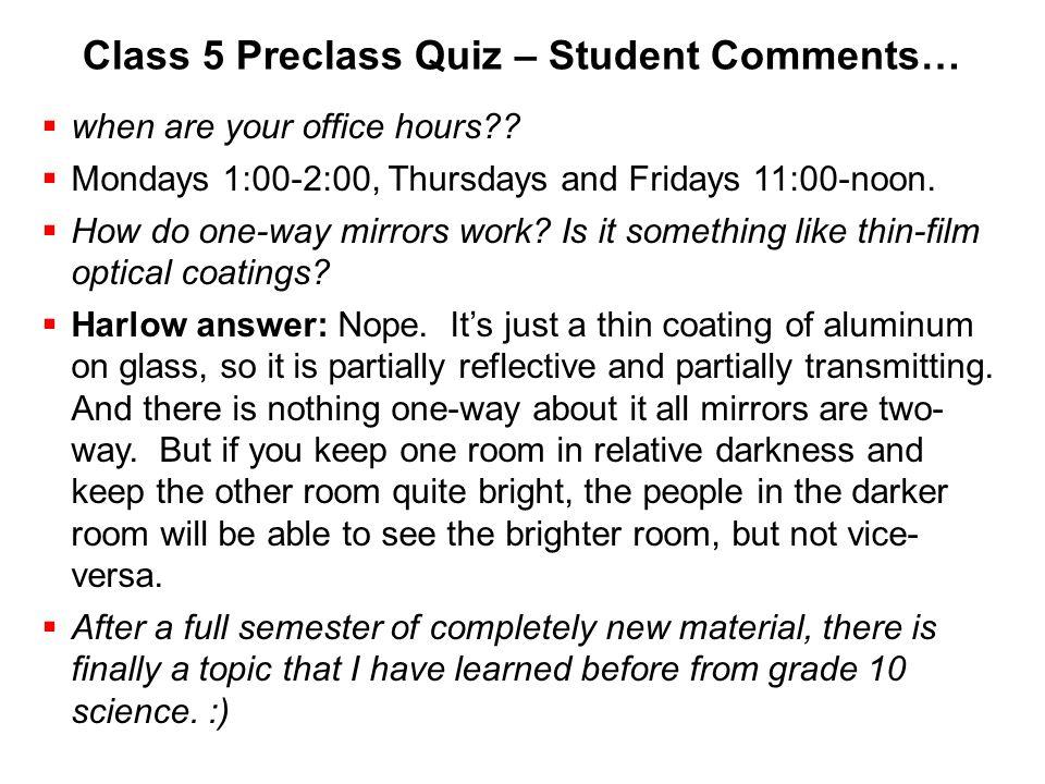 Class 5 Preclass Quiz – Student Comments…