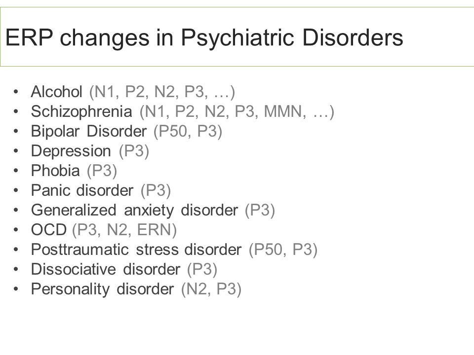 ERP changes in Psychiatric Disorders