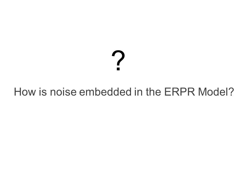 How is noise embedded in the ERPR Model