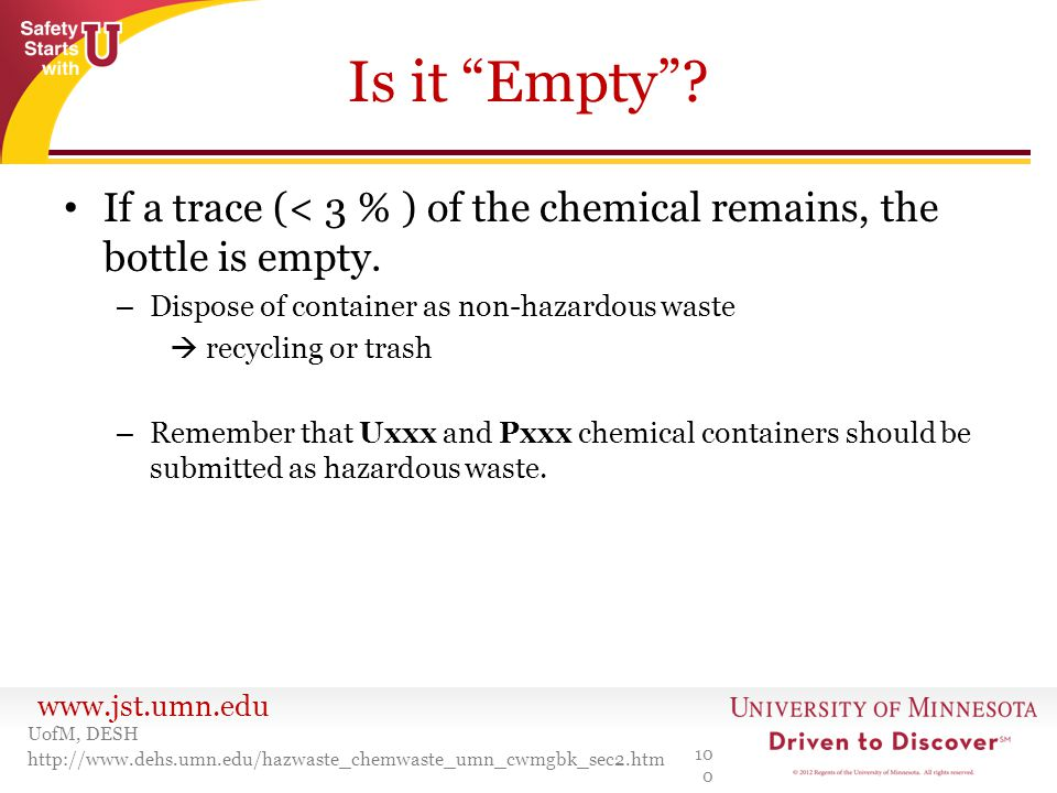 Is it Empty If a trace (< 3 % ) of the chemical remains, the bottle is empty. Dispose of container as non-hazardous waste.