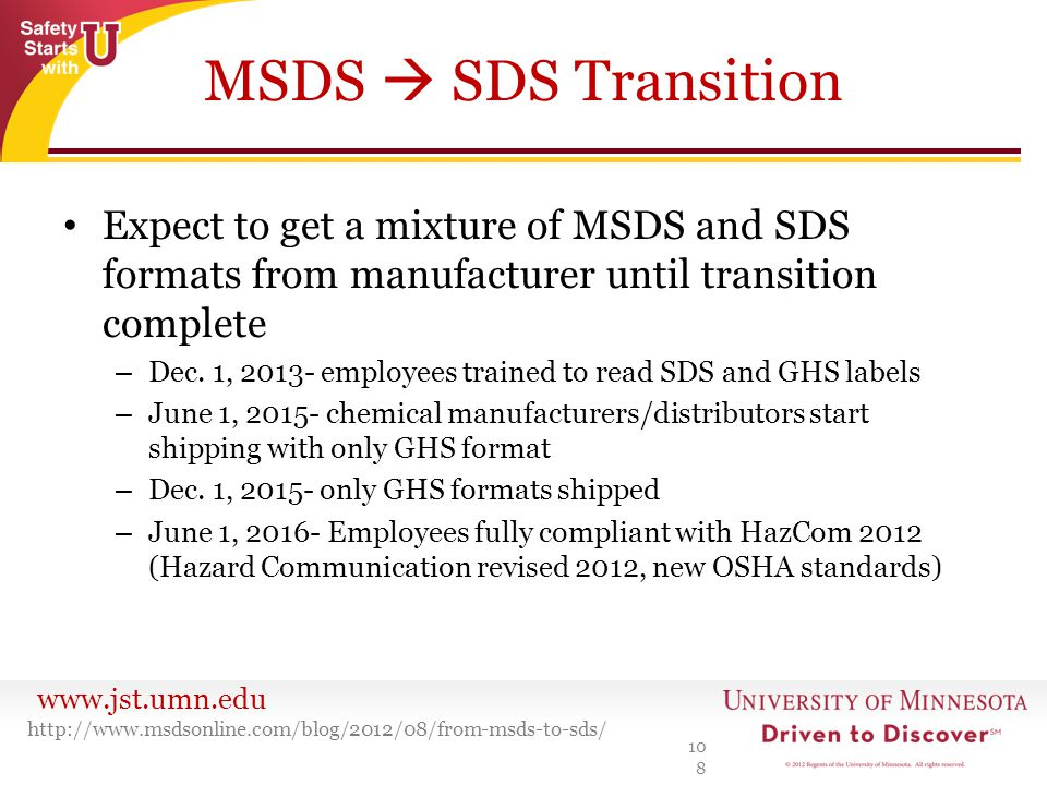 MSDS  SDS Transition Expect to get a mixture of MSDS and SDS formats from manufacturer until transition complete.
