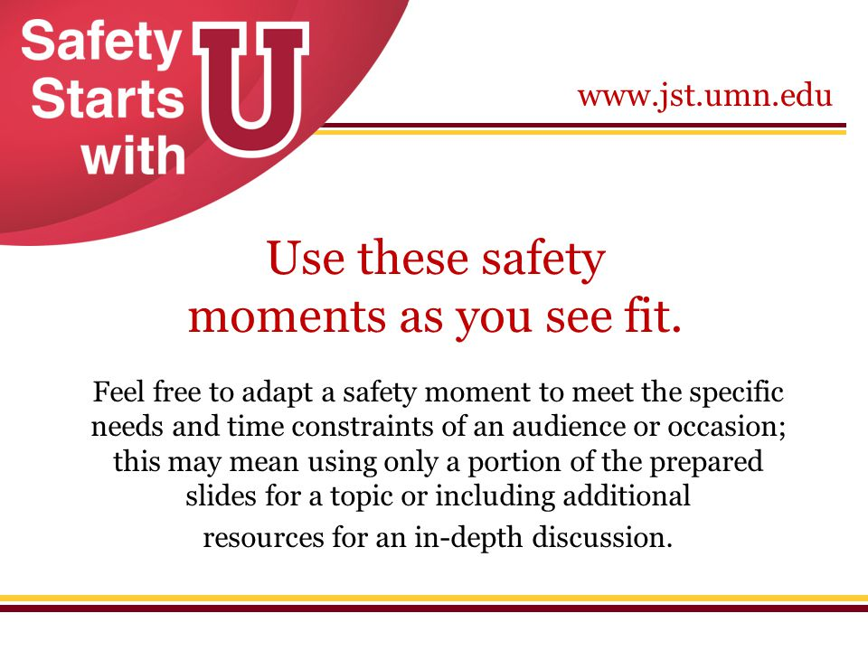 Use these safety moments as you see fit.
