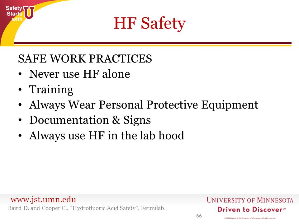 HF Safety SAFE WORK PRACTICES Never use HF alone Training