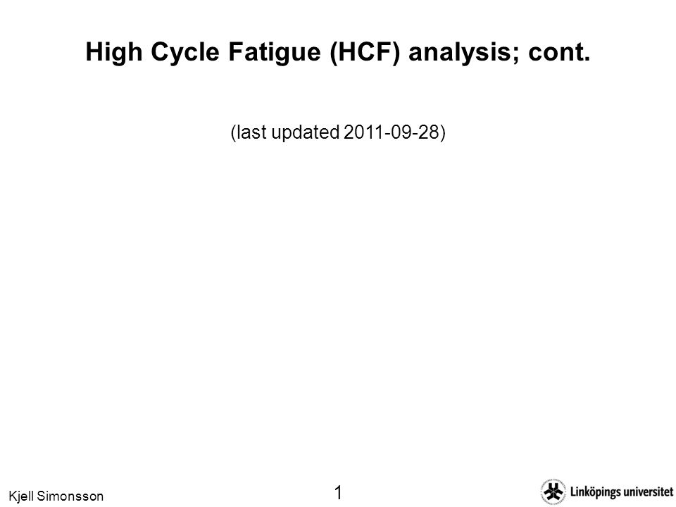 High Cycle Fatigue (HCF) analysis; cont.