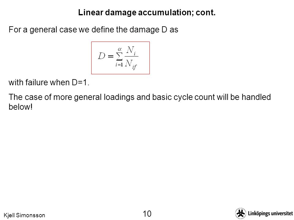 Linear damage accumulation; cont.