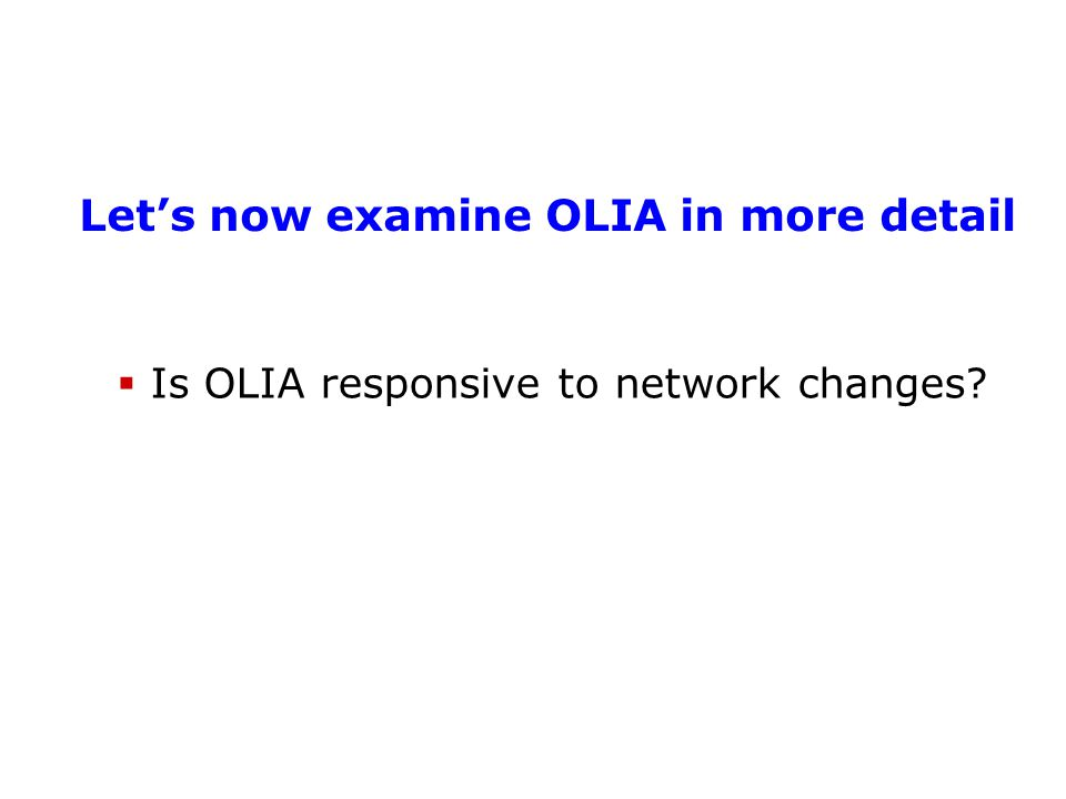 Let's now examine OLIA in more detail