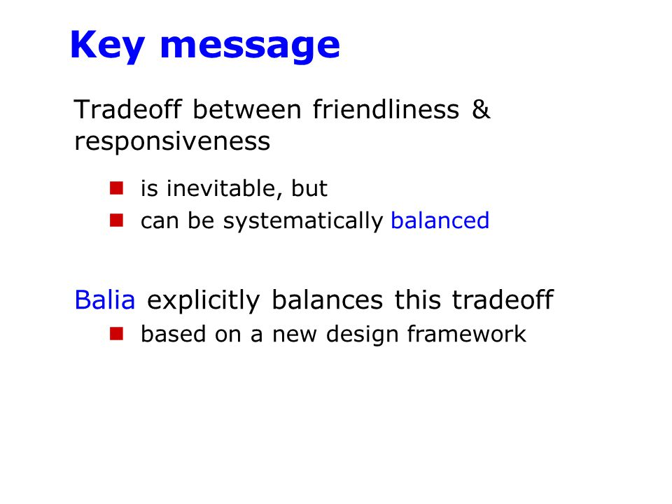 Key message Tradeoff between friendliness & responsiveness