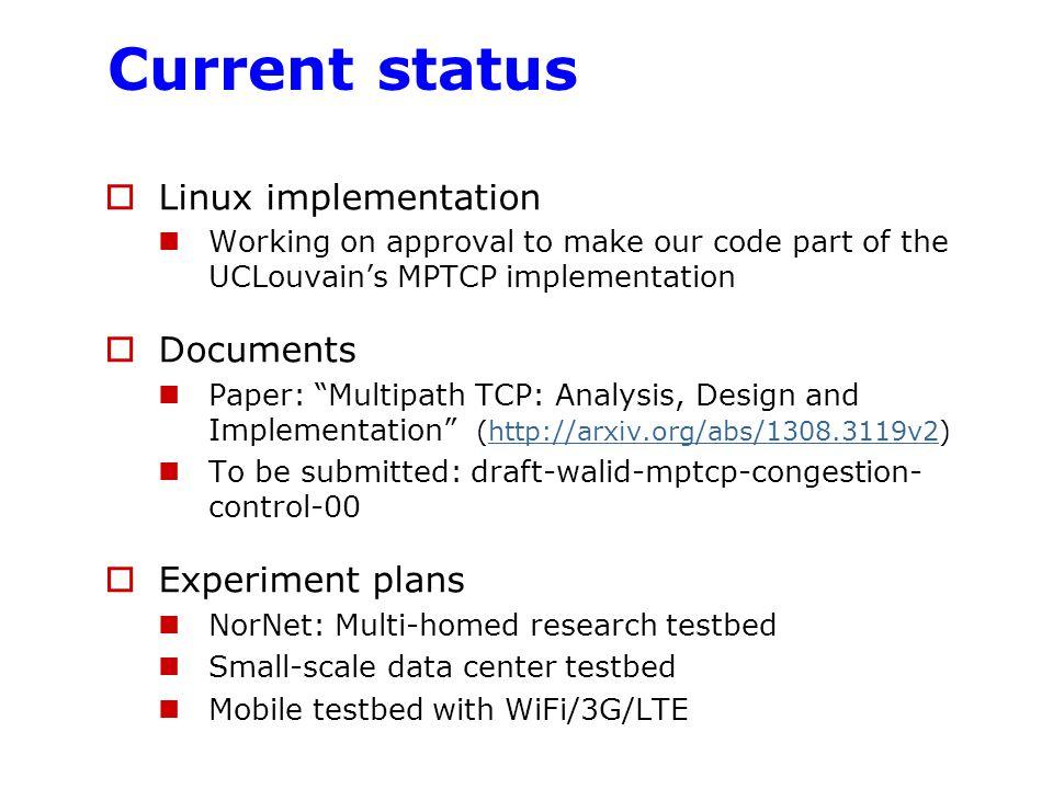 Current status Linux implementation Documents Experiment plans