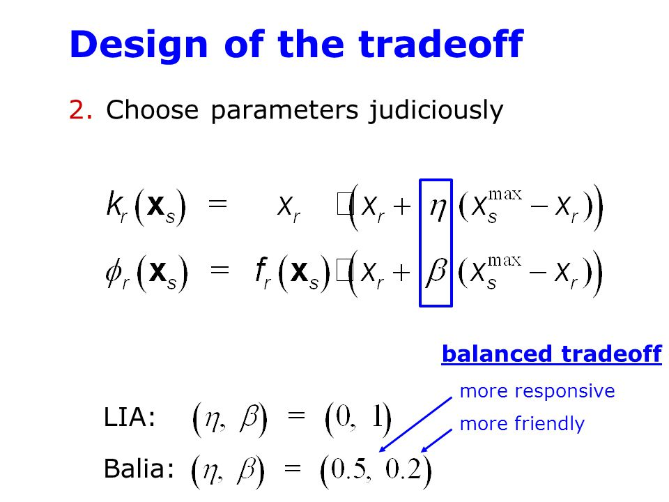 Design of the tradeoff Choose parameters judiciously LIA: Balia: