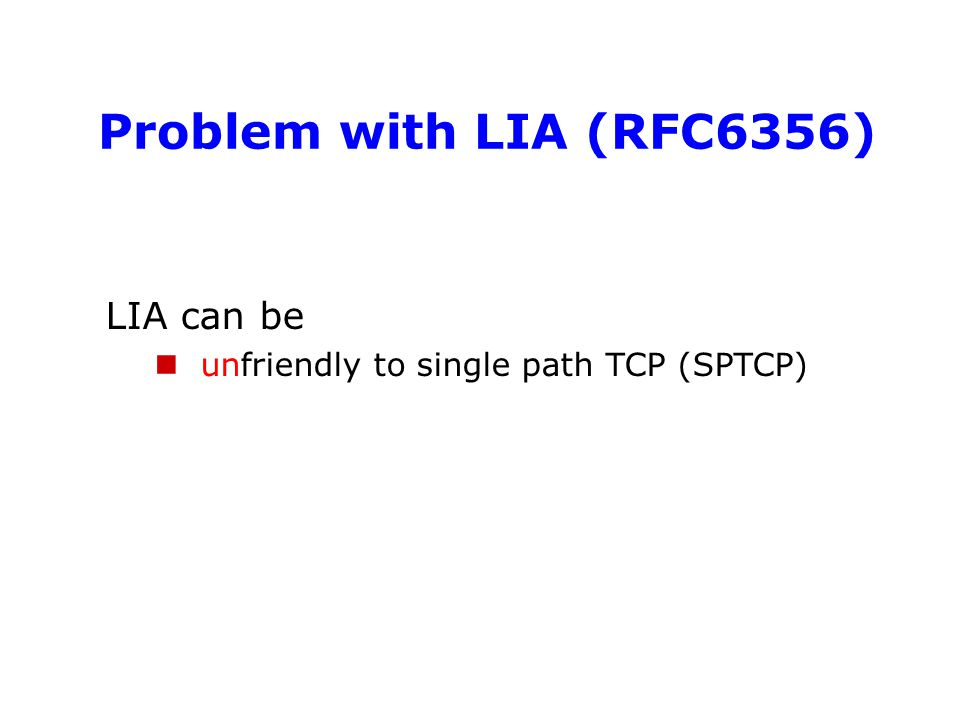 Problem with LIA (RFC6356) LIA can be