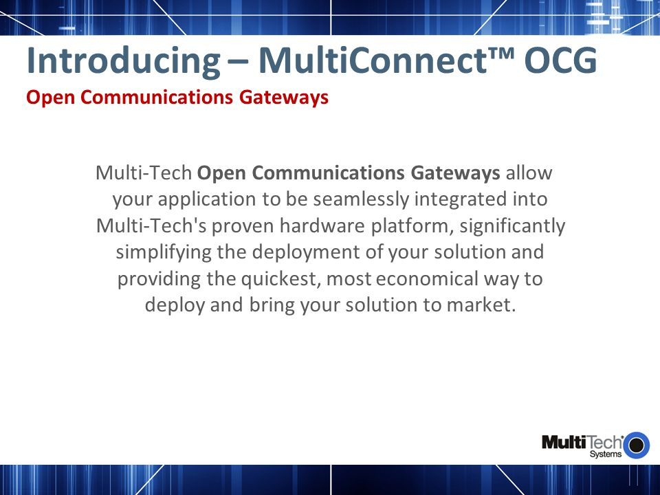 Introducing – MultiConnect™ OCG Open Communications Gateways
