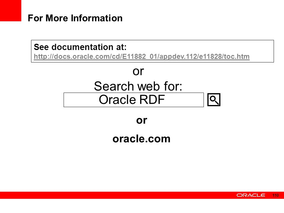 or Search web for: Oracle RDF or oracle.com For More Information