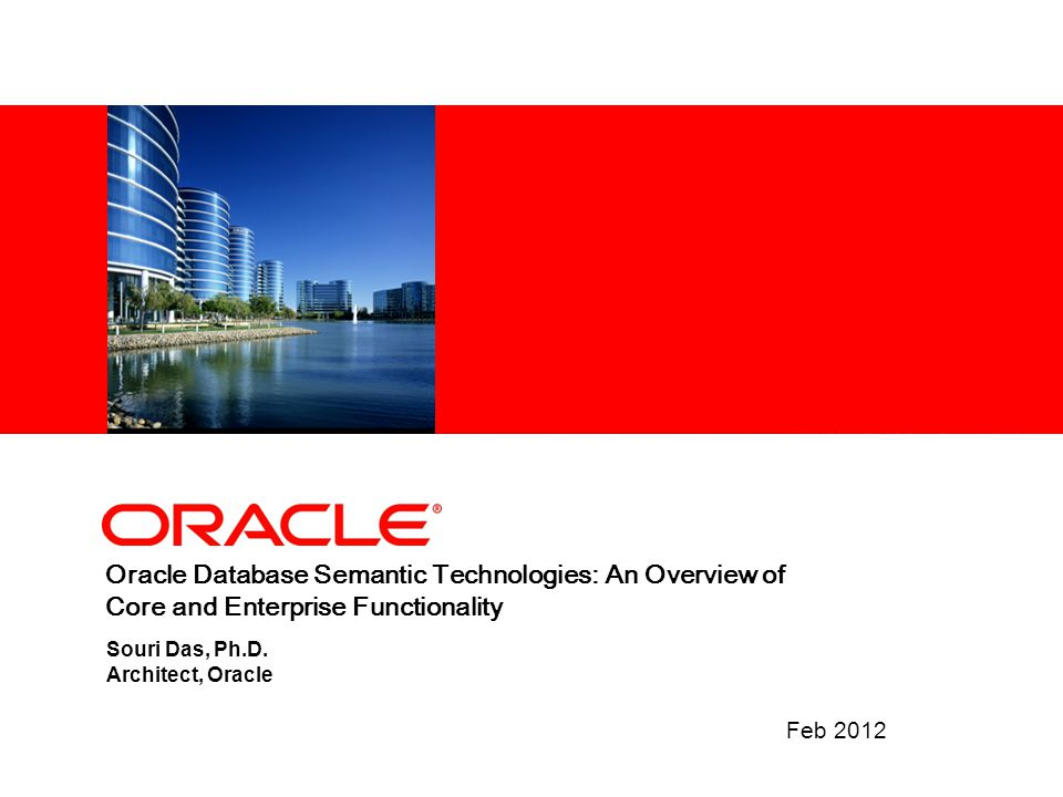 Oracle Database Semantic Technologies: An Overview of Core and Enterprise Functionality