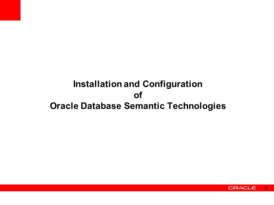 Installation and Configuration of Oracle Database Semantic Technologies