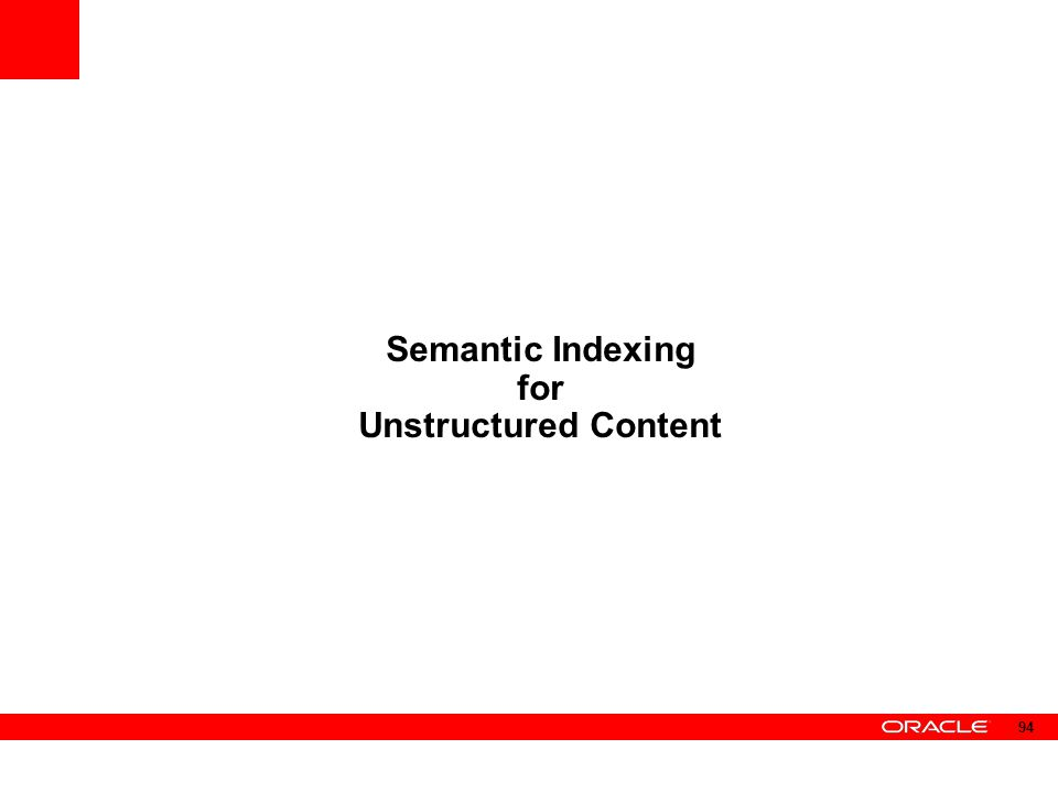 Semantic Indexing for Unstructured Content