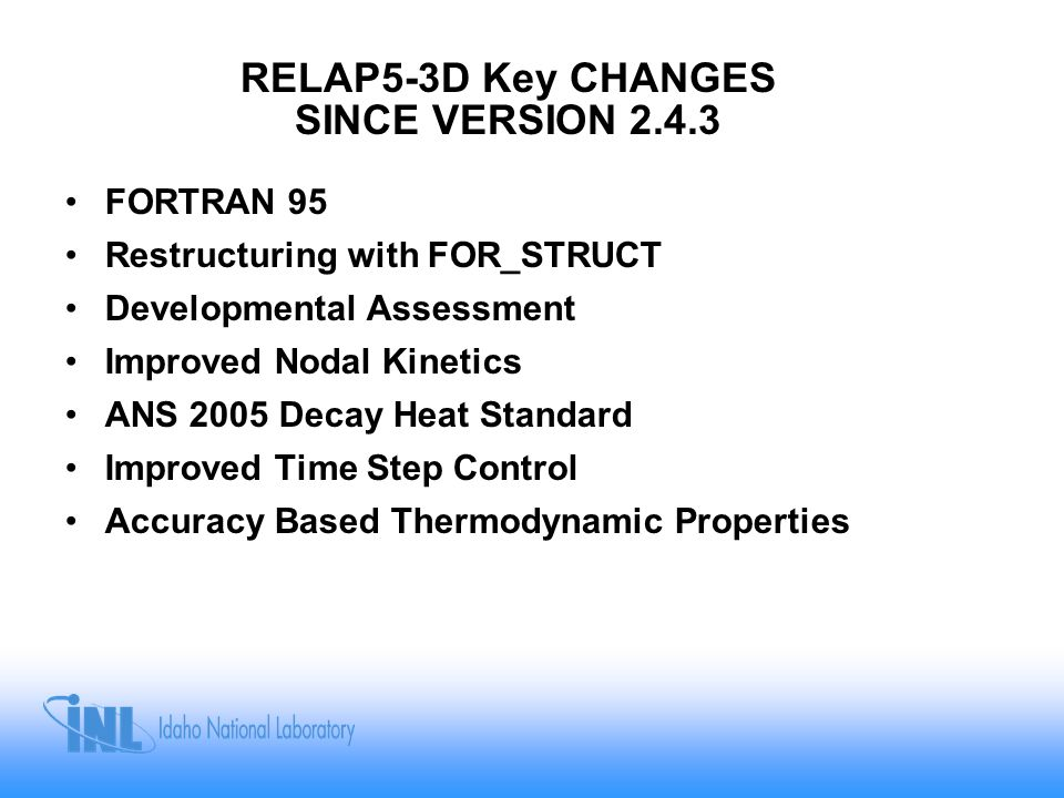 RELAP5-3D Key CHANGES SINCE VERSION 2.4.3