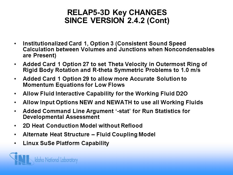 RELAP5-3D Key CHANGES SINCE VERSION 2.4.2 (Cont)