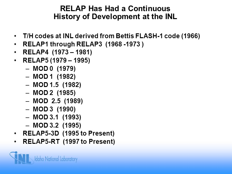 RELAP Has Had a Continuous History of Development at the INL