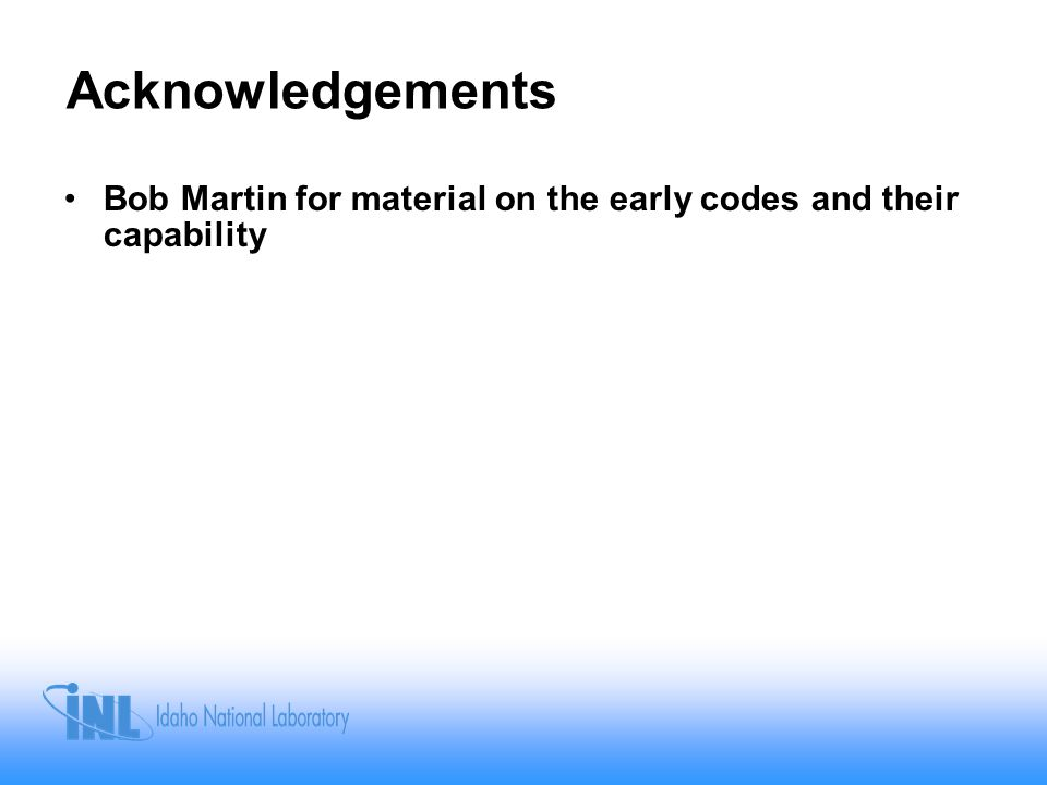 Acknowledgements Bob Martin for material on the early codes and their capability