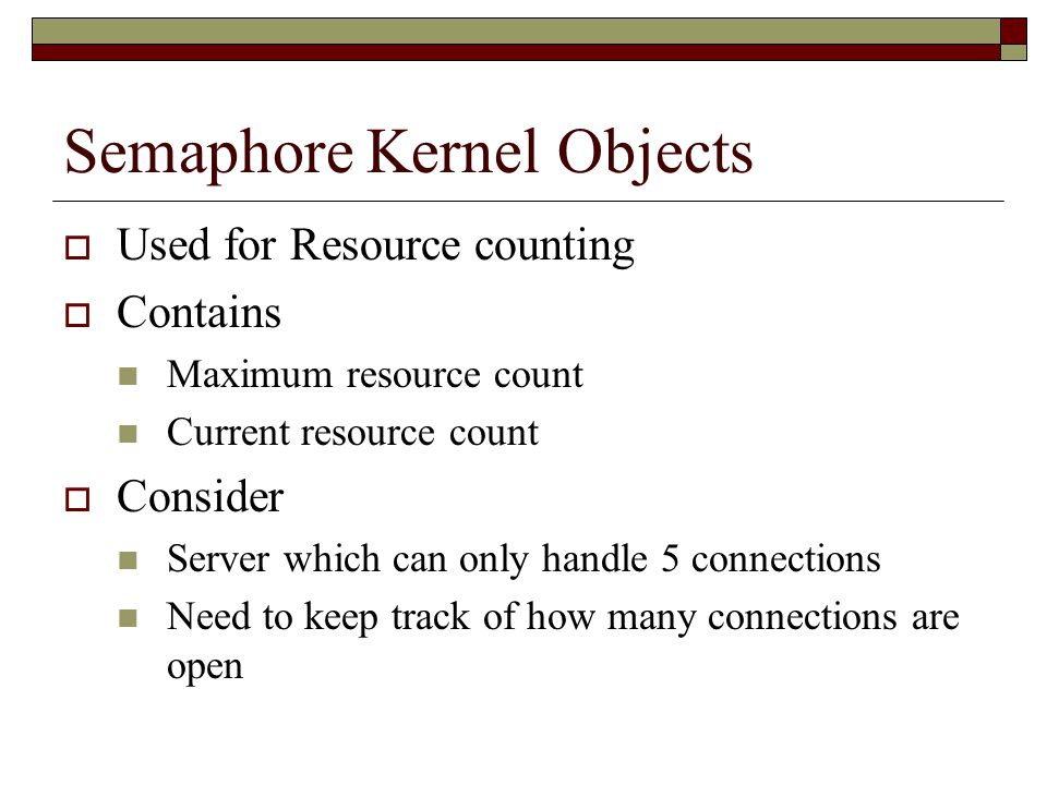 Semaphore Kernel Objects
