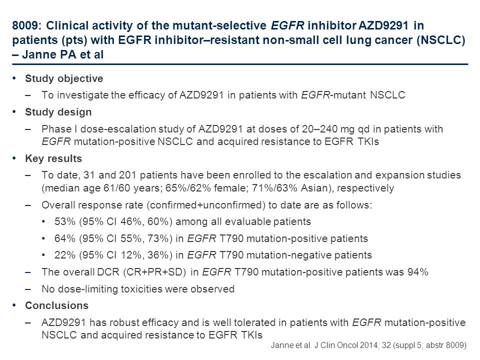 8009: Clinical activity of the mutant-selective EGFR inhibitor AZD9291 in patients (pts) with EGFR inhibitor–resistant non-small cell lung cancer (NSCLC) – Janne PA et al