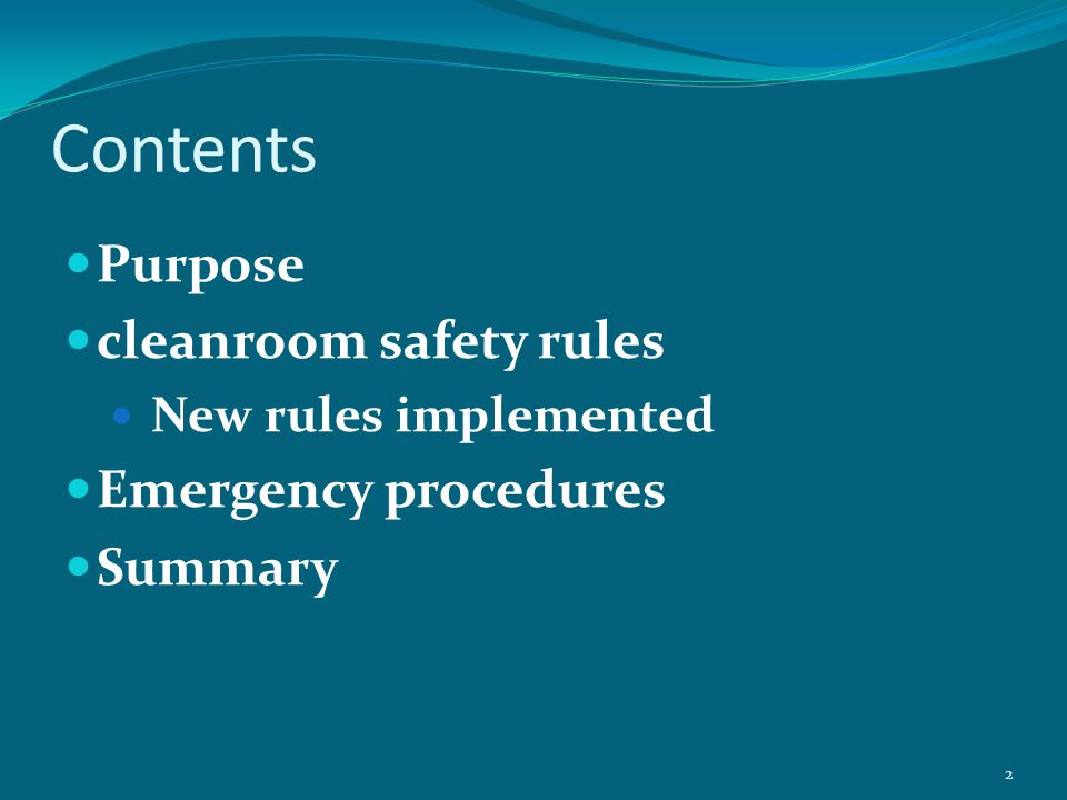 Contents Purpose cleanroom safety rules Emergency procedures Summary
