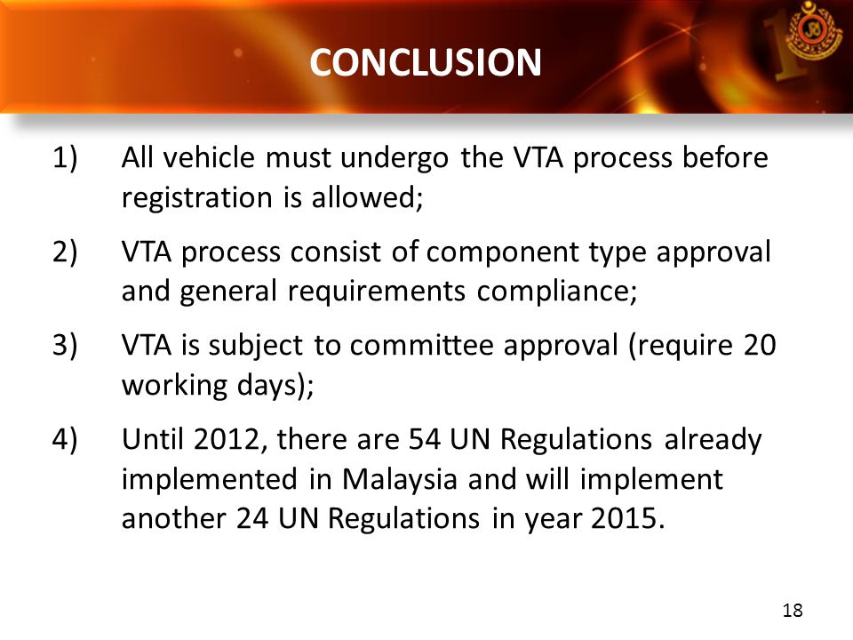 CONCLUSION All vehicle must undergo the VTA process before registration is allowed;