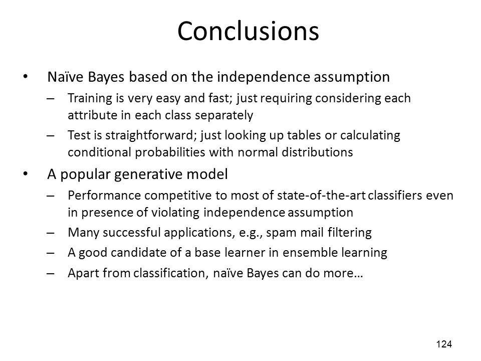 Conclusions Naïve Bayes based on the independence assumption