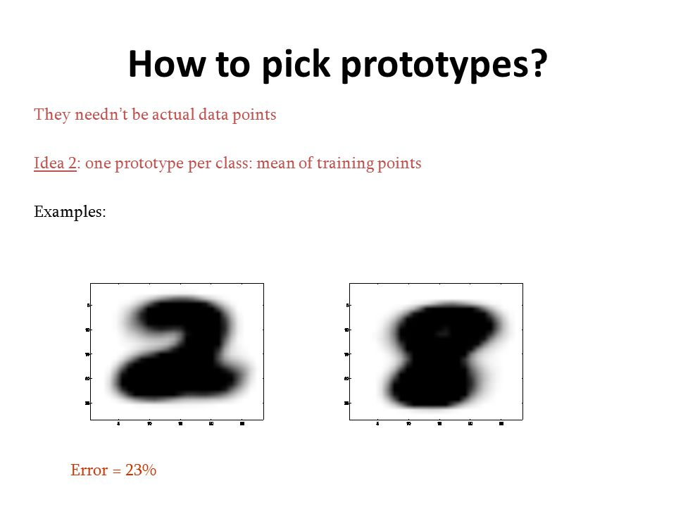 How to pick prototypes They needn't be actual data points