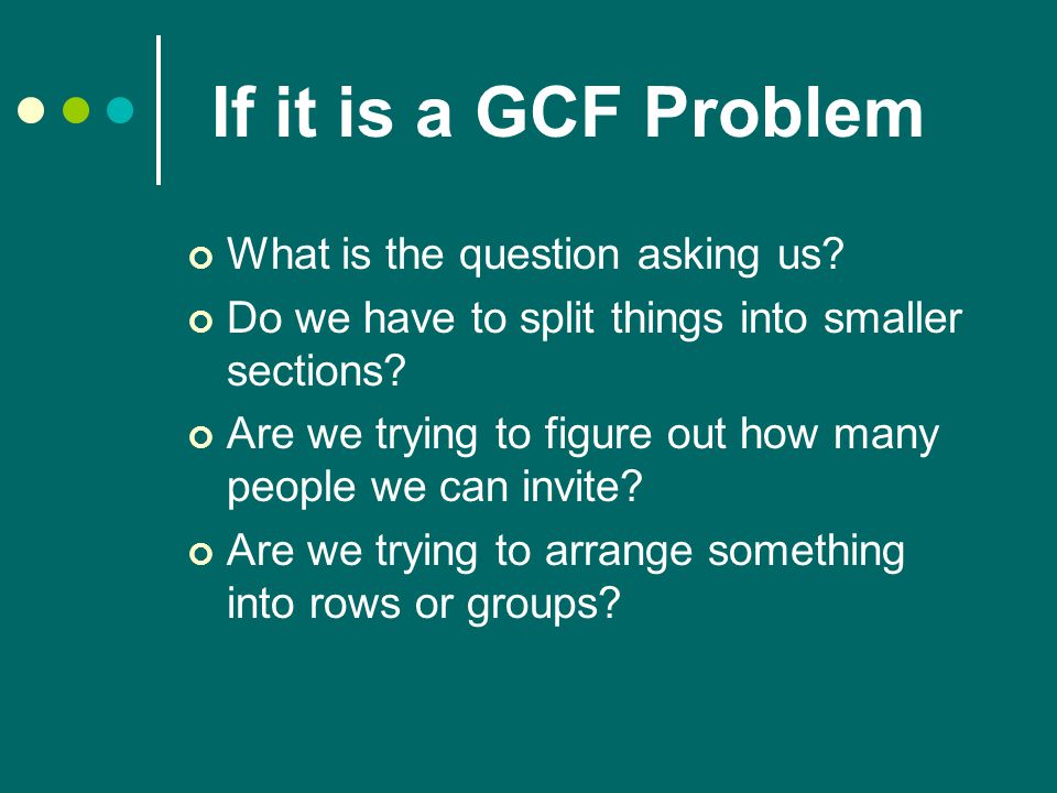 If it is a GCF Problem What is the question asking us