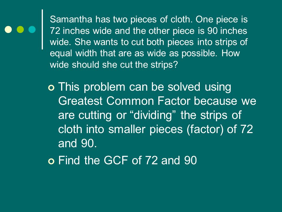 Samantha has two pieces of cloth