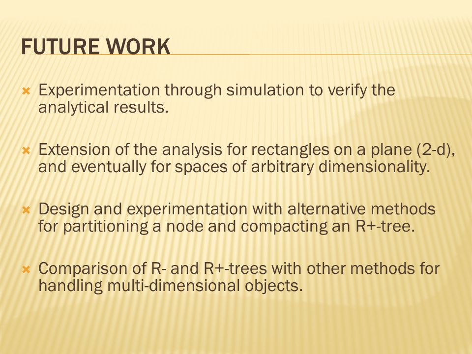 Future work Experimentation through simulation to verify the analytical results.