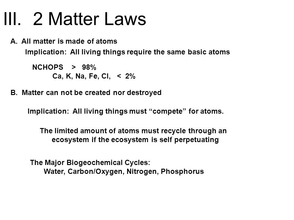 III. 2 Matter Laws A. All matter is made of atoms