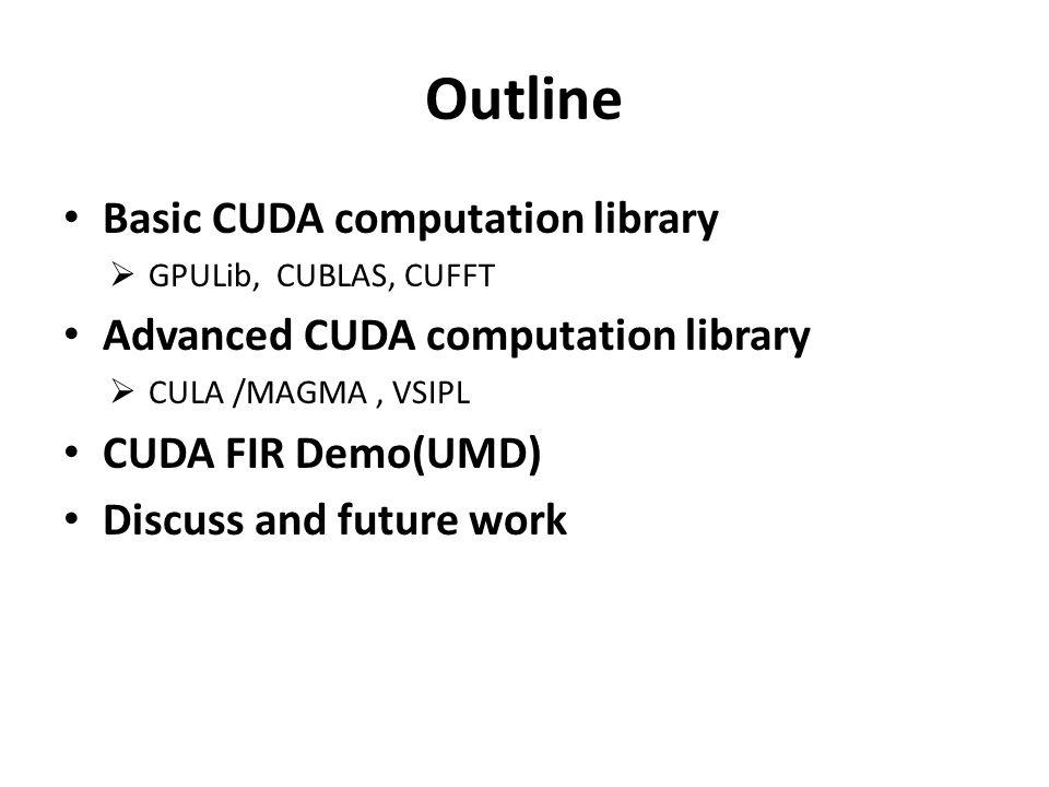 Outline Basic CUDA computation library
