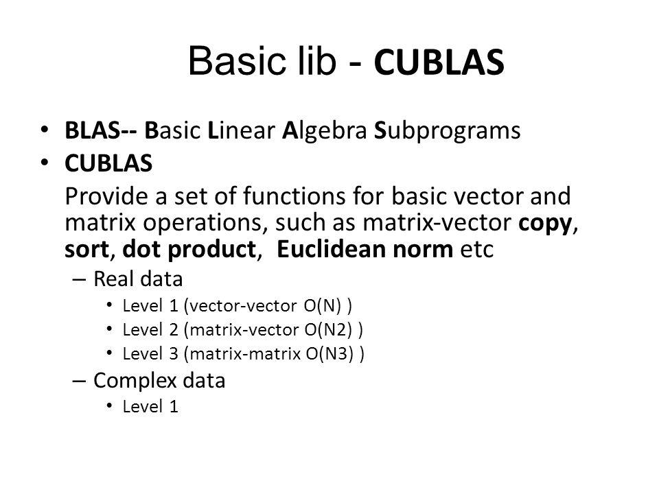 Basic lib - CUBLAS BLAS-- Basic Linear Algebra Subprograms CUBLAS