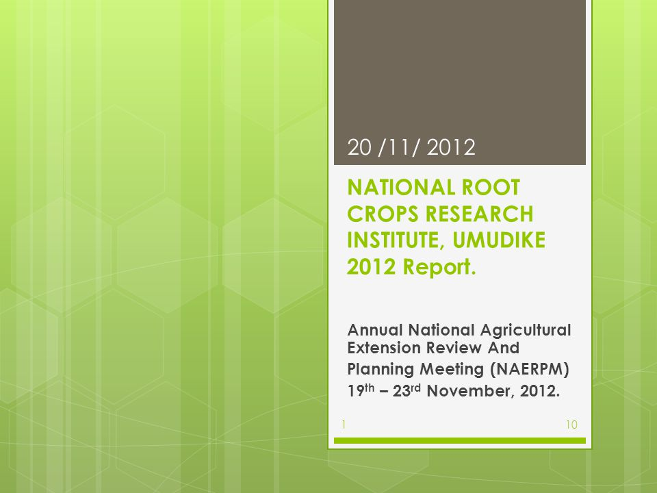 NATIONAL ROOT CROPS RESEARCH INSTITUTE, UMUDIKE 2012 Report.