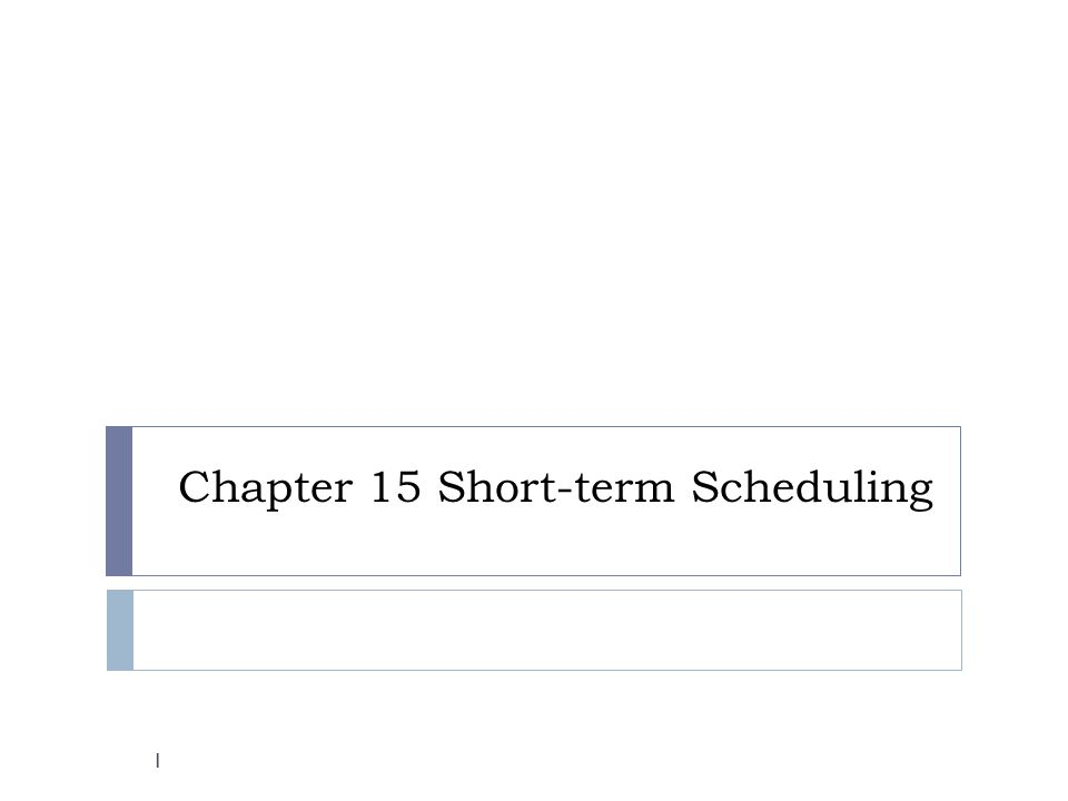 Chapter 15 Short-term Scheduling