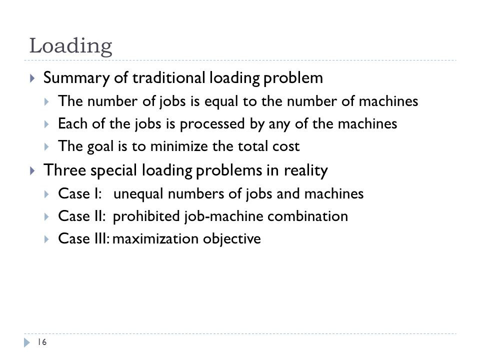 Loading Summary of traditional loading problem