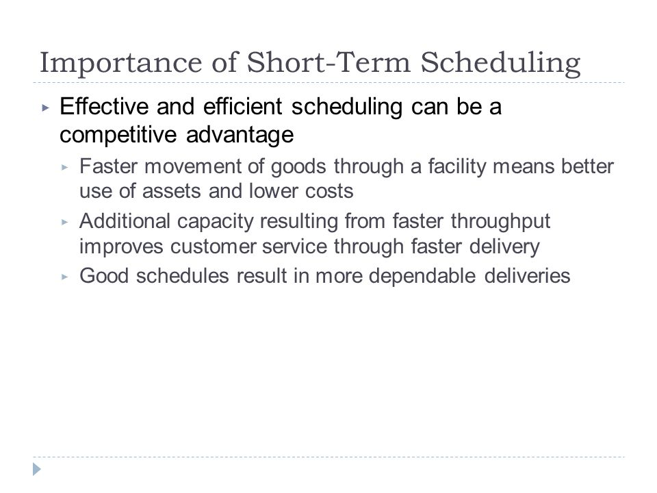 Importance of Short-Term Scheduling