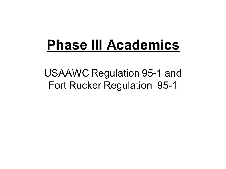 USAAWC Regulation 95-1 and Fort Rucker Regulation 95-1