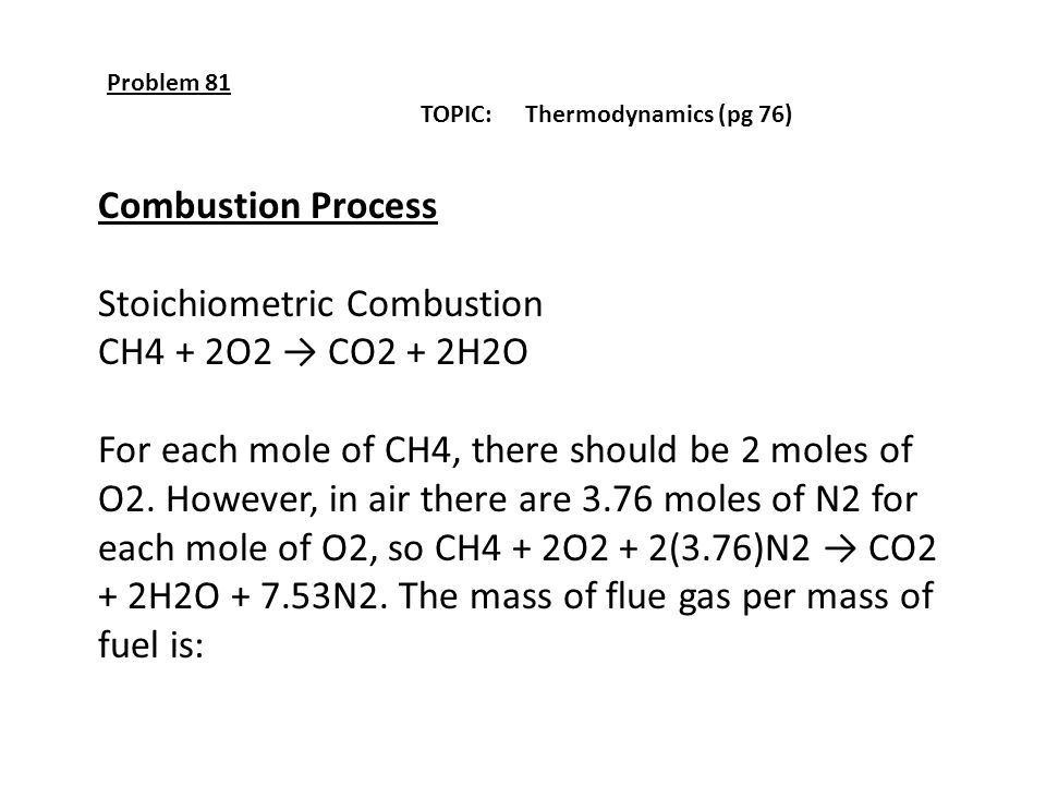 Stoichiometric Combustion CH4 + 2O2 → CO2 + 2H2O