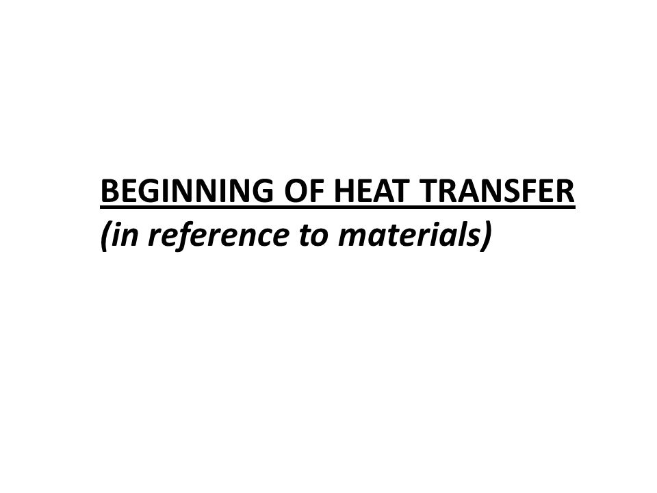 BEGINNING OF HEAT TRANSFER