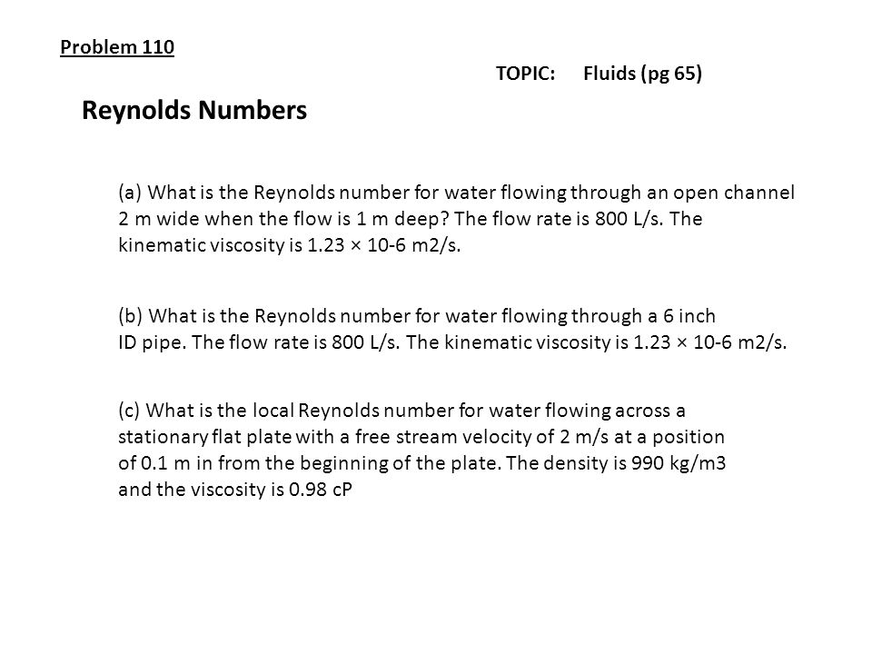 Reynolds Numbers Problem 110 TOPIC: Fluids (pg 65)