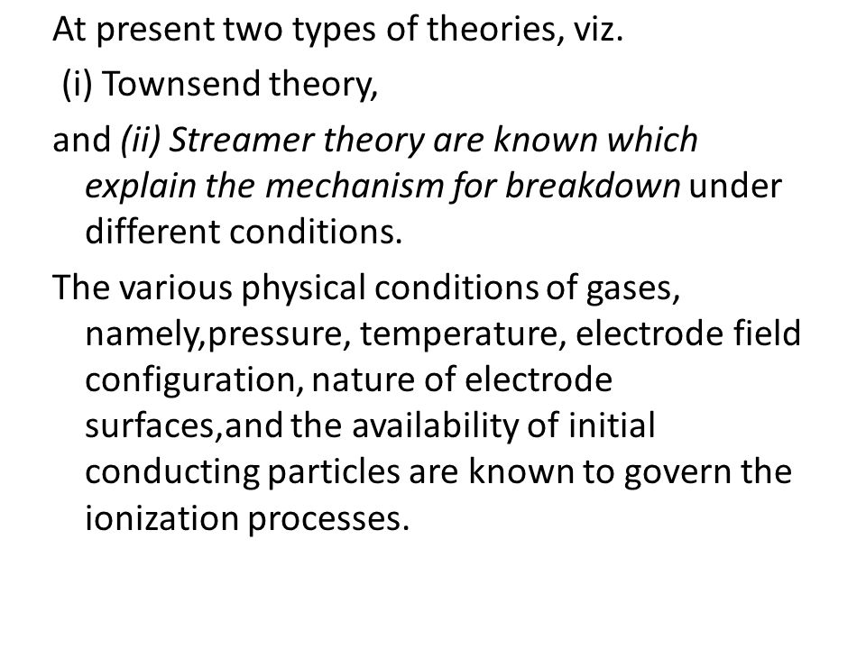At present two types of theories, viz