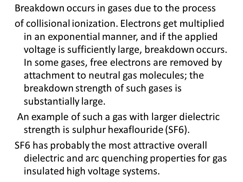 Breakdown occurs in gases due to the process of collisional ionization