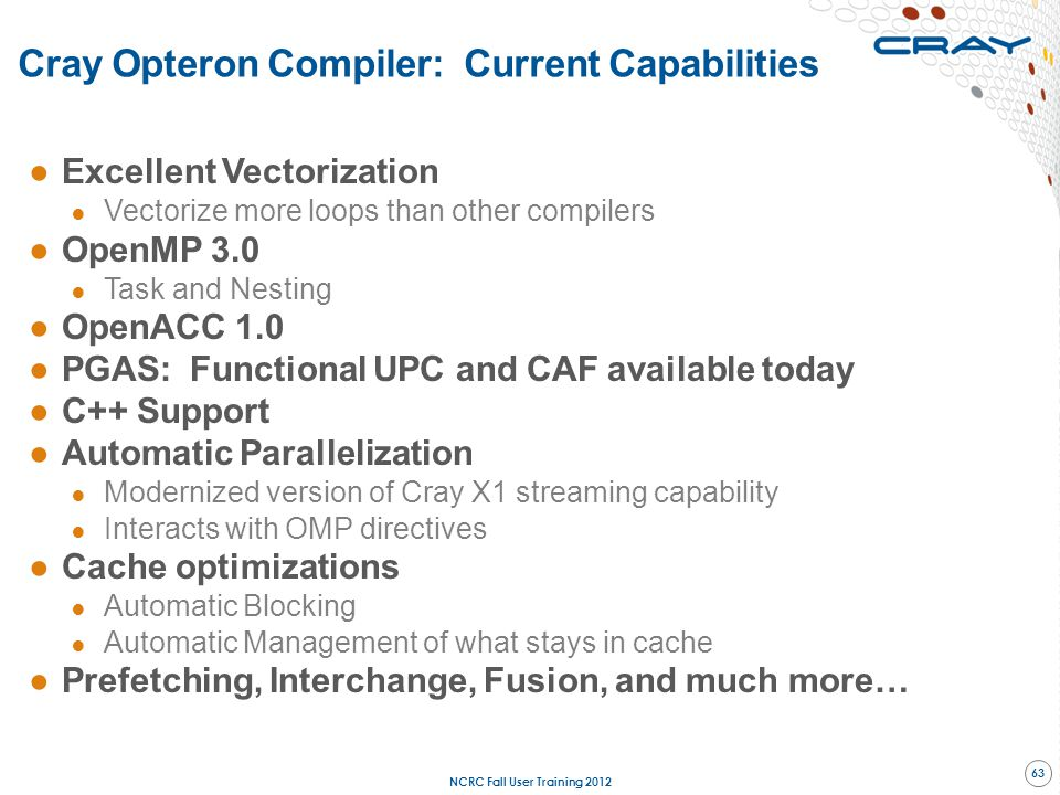 Cray Opteron Compiler: Current Capabilities